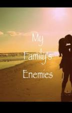 My Family's Enemies by nailsnhairlove