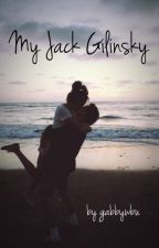 My Jack Gilinsky (Sequel to The Jack Gilinsky) by gabbywbu