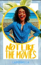Not Like the Movies [2da temporada NF] by LaPepinilla