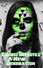 Zombie Infested 3: A New Generation (Book Three) by Terrellbell