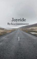Joyride by fancyusername
