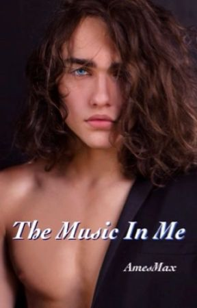 The Music In Me (boyxboy) by AmesMax