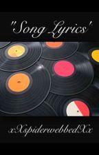 Song Lyrics by xXspiderwebbedXx