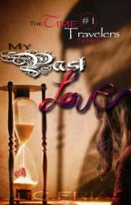 My Past Love (A time traveling story) by XcHocolateXluver