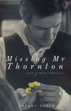 Missing Mr Thornton by miltongirl15
