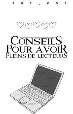 Conseils pour avoir pleins de lecteurs. by The_CDS