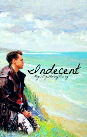 INDECENT 》H. S. by MySillyHarryDiary