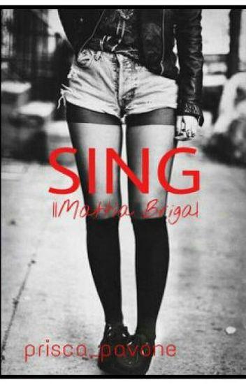 SING |Mattia Briga||