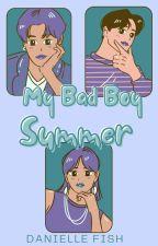 My Bad Boy Summer ||Book 2 by Dani_Silence