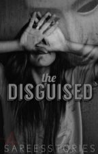 The Disguised ~ Book 1 by sareesstories