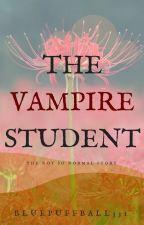 The Vampire Student by Bluepuffball331