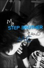 My Step Brother and Me... by devilprincess_
