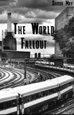 The World Fallout // ON HOLD  by Pride_over_pain