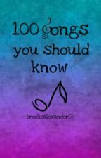 100 songs you should know by brookealexander08