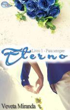 Eterno - Livro 1 - Série Para Sempre (DEGUSTAÇÃO) by VevetaMiranda
