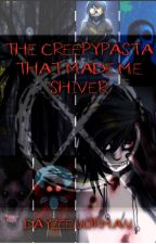 The Creepypasta That Made Me Shiver by whitekitty890
