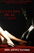 La vecina de al lado by Adiccted_To_You