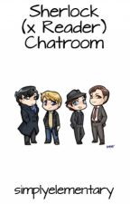 Sherlock (x Reader) Chatroom by simplyelementary