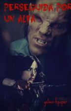 Perseguida por un Alfa - Teen Wolf by yelmis-kpoper