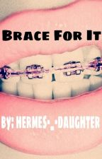 Brace For It by apollo-_-daughter