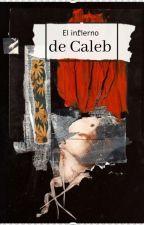 El infierno de Caleb by Stitches2207