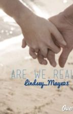 Are We Real? (a Niall Horan fanfiction) by lindsdanasko