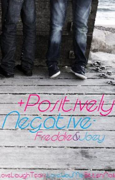 + Positively Negative - | Freddie & Joey