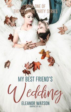 My Best Friend's Wedding. (Book #1) by glitterRosesxx