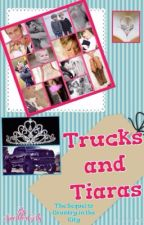 Trucks and Tiaras; Book Two of Country in the City by SparklesGirly