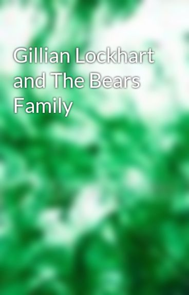 Gillian Lockhart and The Bears Family by EmeraldInk4Blood
