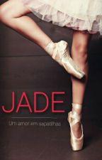 JADE - Um amor em sapatilhas by CarolinyDutra