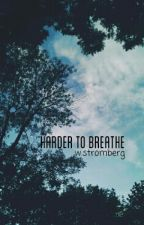 Harder To Breathe - Wes Stromberg Story by calftmatty