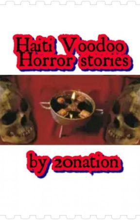 Horror stories from Haiti - what is it    - Wattpad