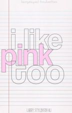 I like pink too   l.s one shoot  au by xharrylouis
