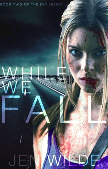 While We Fall (The Eva Series #2) by jenmariewilde