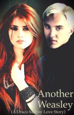 Another Weasley (A Draco Malfoy Love Story) by KileySammy