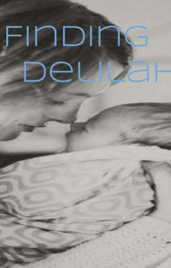 Finding Delilah