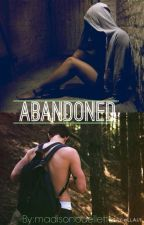 Abandoned by madisonouellette