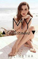 My Mistakes by felinatha