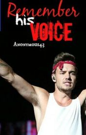 Remember His Voice - A Niam Fic [on hold] by Anonymous43