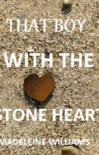 That boy with the stone heart by MadeleineWilliams