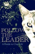 Follow The Leader | A Guide to Clan Life by Sparrowheart838