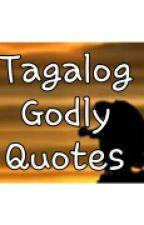 Tagalog Godly Quotes by krnjyvllmyr