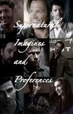 Supernatural Imagines and Preferences by darkenedmadness