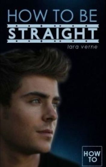 How To Be Straight