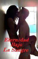 Eternidad Bajo La Sangre by elIza11BetH