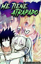 Me tiene atrapado (Naruto) by sasusasunaru