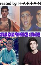 Omaha Squad Preferences and Imagines by H-A-R-I-A-N-A