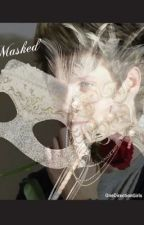 Masked (A Niall Horan Fanfic) by onedirectiongirls