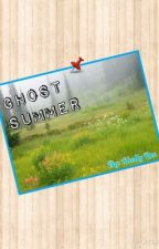 A Ghost Summer by shadowlilies